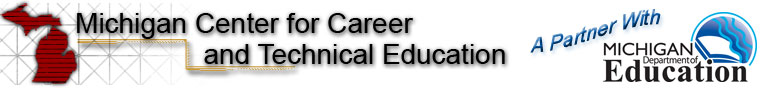 Welcome to the Michigan Center for Career and Technical Education